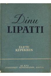 Dinu Lipatti élete képekben - Régikönyvek