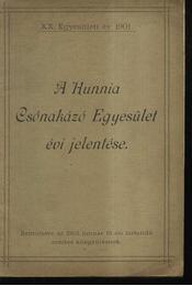 A Hunnia Csónakázó Egyesület évi jelentése az 1901. évről - Régikönyvek