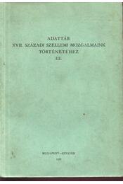 Adattár a XVII. századi szellemi mozgalmaink történetéhez III. - Régikönyvek