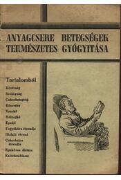 Anyagcsere betegségek természetes gyógyítása - Régikönyvek