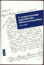 A magyarországi cigánykérdés dokumentumokban 1422-1985 - Régikönyvek