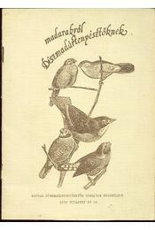 Madarakról díszmadártenyésztőknek - Régikönyvek
