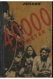 40000 kilométer az ismeretlen Ázsián keresztül - Régikönyvek