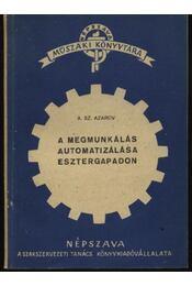 A megmunkálás automatizálása esztergapadon - Régikönyvek