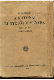 A katonai büntetőtörvények - Régikönyvek