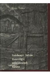 Széchenyi István tiszavölgyi működésének hatása - Régikönyvek