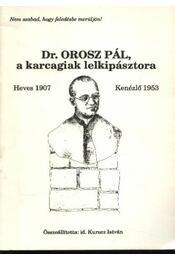 Dr. Orosz Pál, a karcagiak lelkipásztora - Régikönyvek