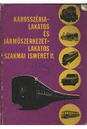 Karosszéria-lakatos és járműszerkezet-lakatos szakmai ismeret II. - Régikönyvek