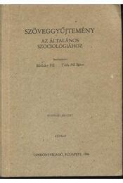 Szöveggyűjtemény az általános szociológiához - Régikönyvek