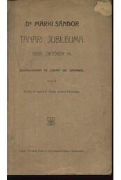 Dr. Márki Sándor Tanári jubileuma - Régikönyvek