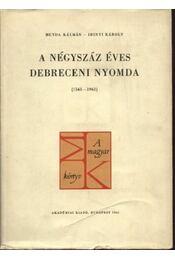 A négyszáz éves Debreceni Nyomda (1561-1961) - Régikönyvek