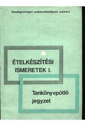 Ételkészítési ismeretek I-II. - Régikönyvek