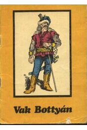 Vak Bottyán - Régikönyvek