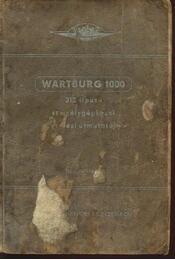 Wartburg 1000 312 típusú személygépkocsi kezelési útmutatója - Régikönyvek