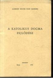 A katolikus dogma fejlődése - Régikönyvek