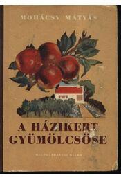 A házikert gyümölcsöse - Régikönyvek