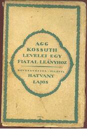Agg Kossuth levelei egy fiatal leányhoz - Régikönyvek