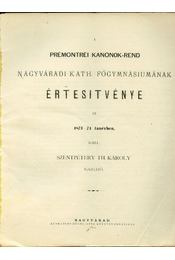 A Prémontréi Kanonok-Rend Nagyváradi Kath. Főgymnásiumának értesítvénye az 1873-74 tanévben - Régikönyvek