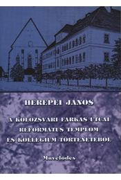 atirni - A kolozsvári Farkas utcai református templom és kollégium történetéből - Régikönyvek