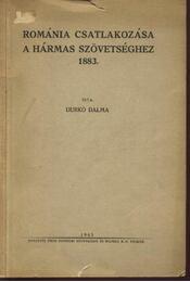 Románia csatlakozása a Hármas Szövetséghez 1883. - Régikönyvek