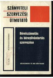 Bérelszámolás és bérnyilvántartás szervezése - Régikönyvek