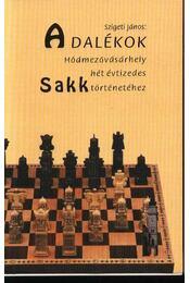 Adalékok Hódmezővásárhely hét évtizedes sakktörténetéhez - Régikönyvek