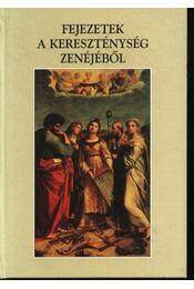 Fejezetek a kereszténység zenéjéből - Régikönyvek