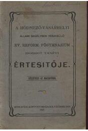 A hódmezővásárhelyi állami segélyben részesülő ev. reform. főgymnasium 1906/1907. tanévi értesítője - Régikönyvek