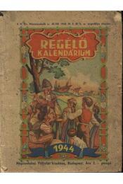 Regélő kalendárium az 1944-ik szökő évre - Régikönyvek