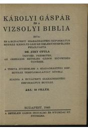 Károlyi Gáspár és a Vizsolyi Bibilia - Régikönyvek
