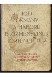 100 okmány a háború előzményeinek történetéhez - Régikönyvek
