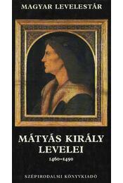 Mátyás király levelei 1460-1490 - Régikönyvek