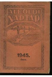 Alföldi naptár 1945. évre - Régikönyvek