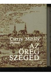Az öreg Szeged (mini) - Régikönyvek