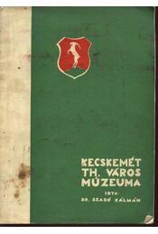 Kecskemét TH. város múzeuma - Régikönyvek