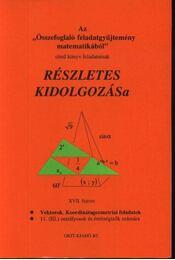 Az Összefoglaló feladatgyűjtemény matematikából c. könyv feladatainak Részletes kidolgozása - Régikönyvek