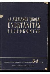 Az általános iskolai énektanítás segédkönyve - Régikönyvek