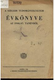 A Szegedi Tudományetem évkönyve az 1946/47. tanévről - Régikönyvek
