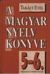 A magyar nyelv könyve 5-6. - Régikönyvek