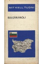 Mit kell tudni Bulgáriáról? - Régikönyvek