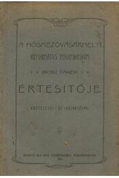 A hódmezővásárhelyi Református Főgymnasium 1911/1912. tanévi értesítője - Régikönyvek