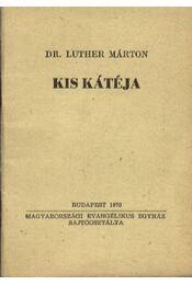 Luther Márton Kis Kátéja - Régikönyvek