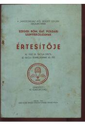 A Miasszonyunkról nevezett Szegény Iskolanővérek Szegedi Róm. Kat. Polgári Leányiskolájának Értesítője az 1937-38. iskolai évről - Régikönyvek