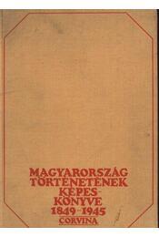 Magyarország történetének képeskönyve 1849-1945 - Régikönyvek