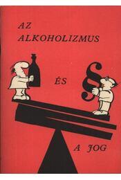 Az alkoholizmus és a jog - Régikönyvek