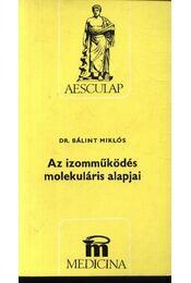 Az izomműködés molekuláris alapjai - Régikönyvek