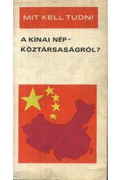 Mit kell tudni a Kínai népköztársaságról - Régikönyvek