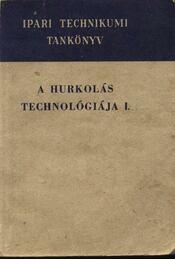 A hurkolás technológiája I-II. kötet - Régikönyvek
