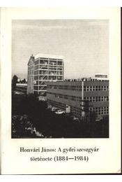 A győri szeszgyár története (1884-1984) - Régikönyvek
