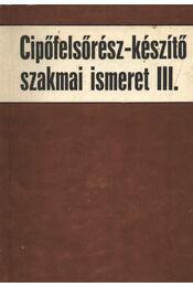 Cipőfelsőrész-készítő szakmai ismeret III. - Régikönyvek